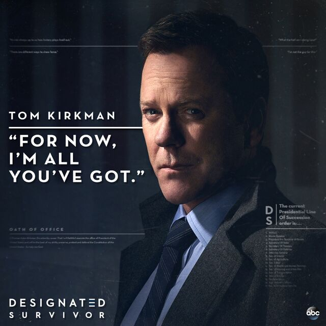 Tom Kirkman - Kiefer Sutherland - DESIGNATED SURVIVOR.jpg