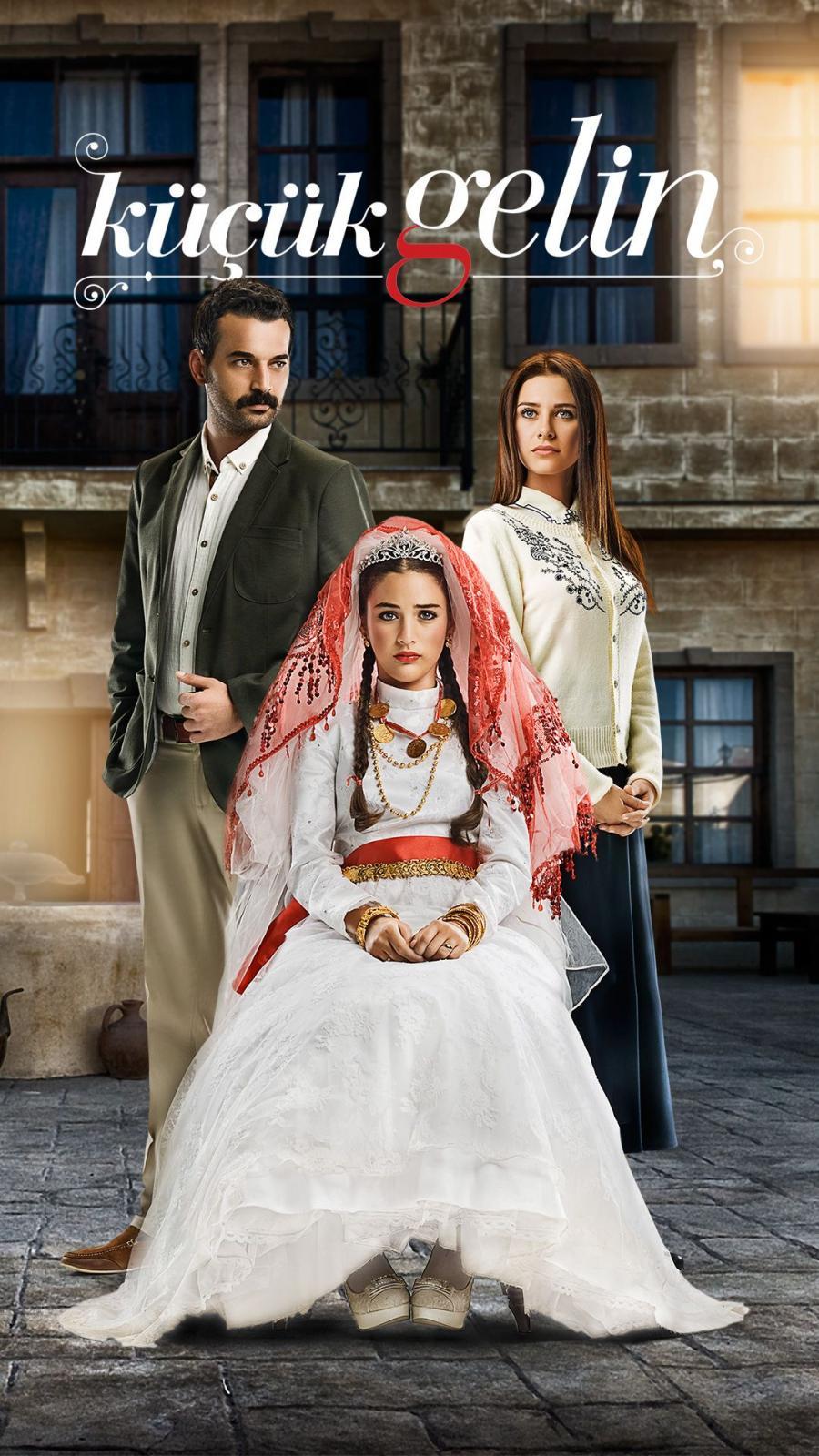 Сериал Маленькая невеста ~ Küçük Gelin (Турция)