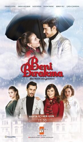 Сериал Не отпускай меня ~ Beni Bırakma (Турция)