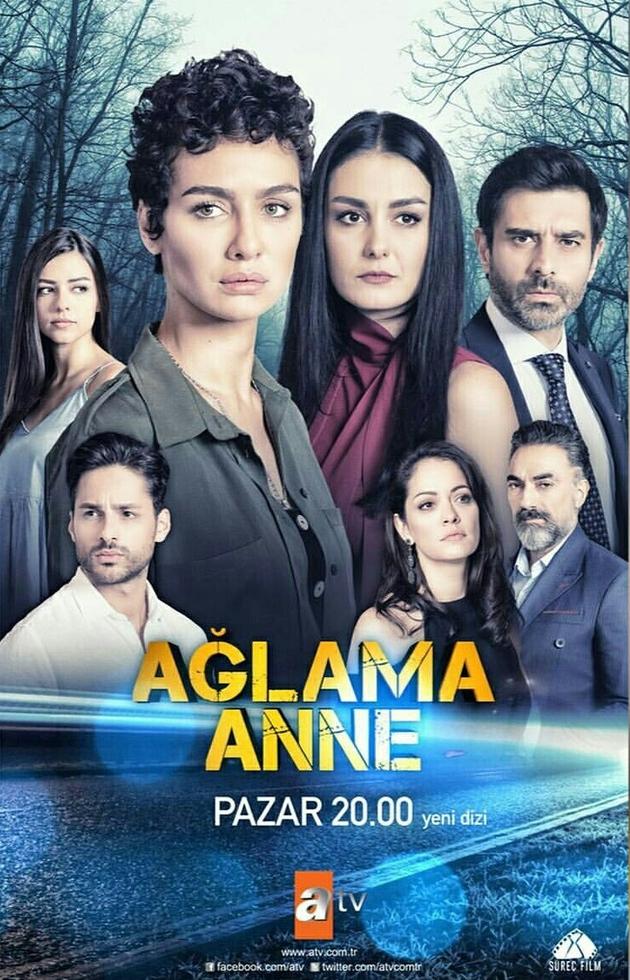Сериал Не плачь, мама ~ Aglama Anne (Турция)
