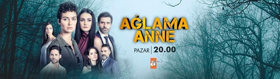 Турецкий сериал Не плачь, мама - Aglama Anne (2018).jpg